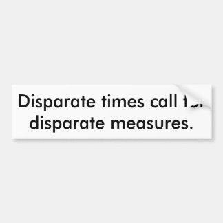 Disparate Times Bumper Sticker