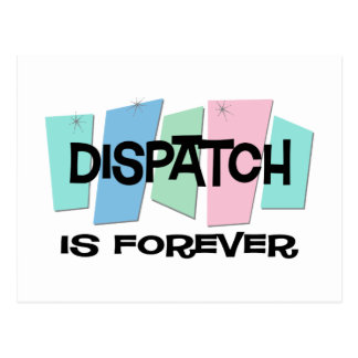 Dispatch Is Forever Post Card