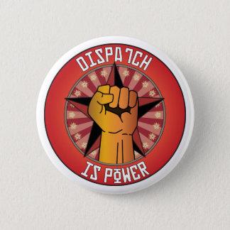 Dispatch Is Power Pinback Button