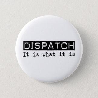 Dispatch It Is Button