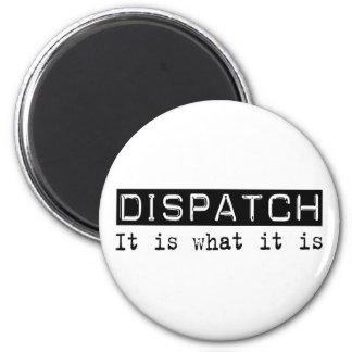 Dispatch It Is 2 Inch Round Magnet