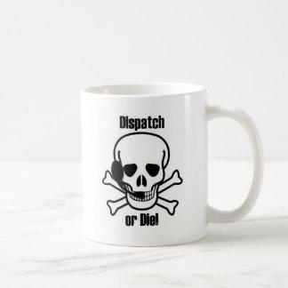 Dispatch Or Die Coffee Mug