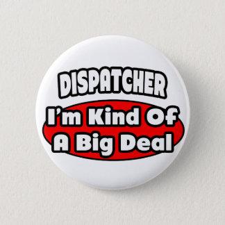 Dispatcher ... Big Deal Pinback Button