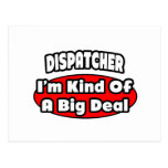 Dispatcher ... Big Deal Postcards