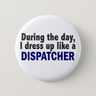 Dispatcher During The Day Button