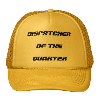 DISPATCHER OF THE QUARTER TRUCKER HAT