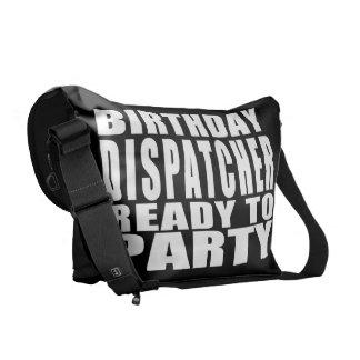 Dispatchers : Birthday Dispatcher Ready to Party Messenger Bag