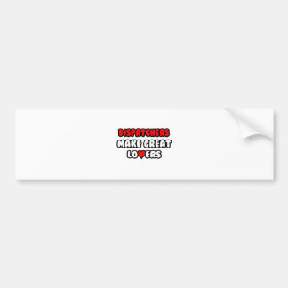 Dispatchers Make Great Lovers Car Bumper Sticker