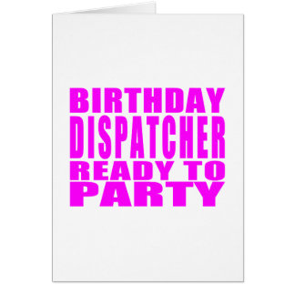 Dispatchers Pink Birthday Dispatcher Ready 2 Party Card