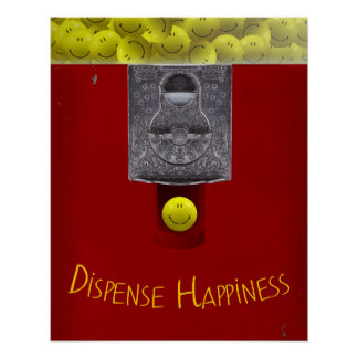 Dispense Happiness-Gumball Happy Face Poster
