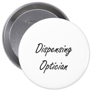 Dispensing Optician Artistic Job Design 4 Inch Round Button