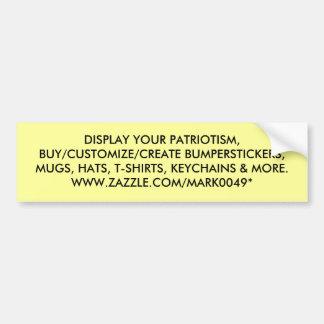 DISPLAY YOUR PATRIOTISM, BUY/CUSTOMIZE/CREATE B... CAR BUMPER STICKER