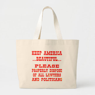 Dispose Of All Lawyers And Politicians Bags