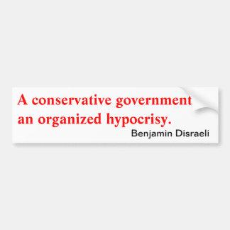 Disraeli on Conservative Government Car Bumper Sticker