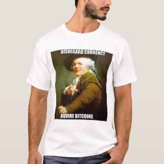Disregard Currency Aquire Bitcoins T-Shirt