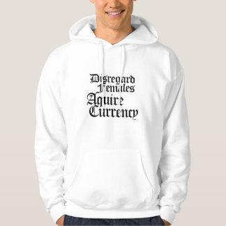 Disregard females acquire currency sweatshirt