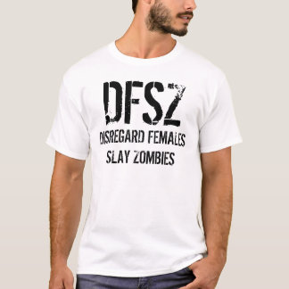 DISREGARD FEMALES SLAY ZOMBIES TEE