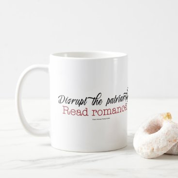SBTBLLC Disrupt the Patriarchy. Read Romance mug