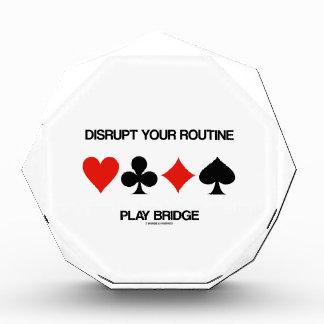Disrupt Your Routine Play Bridge (Four Card Suits) Acrylic Award