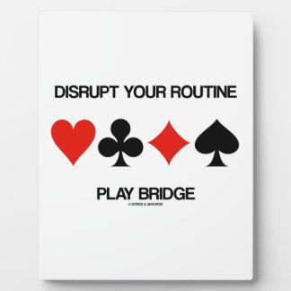 Disrupt Your Routine Play Bridge (Four Card Suits) Plaque