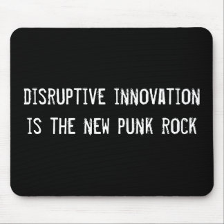 disruptive innovation is the new punk rock mouse pad
