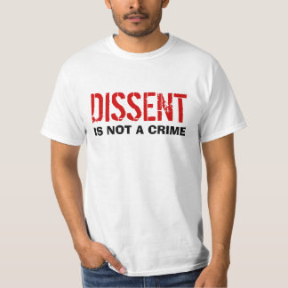 Dissent Is Not A Crime Shirt