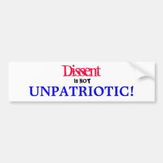 Dissent, Is NOT, UNPATRIOTIC! Bumper Sticker