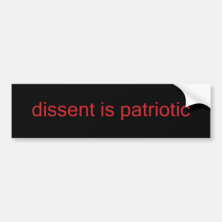 dissent is patriotic car bumper sticker