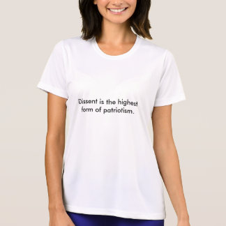Dissent is the highest form of patriotism. tshirts