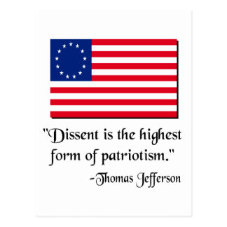 Dissent is the hightest form of patriotism. postcard