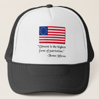 Dissent is the hightest form of patriotism. trucker hat