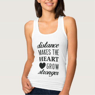 Distance Makes the Heart Grow Stronger Tank