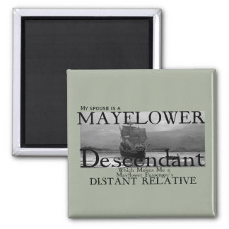 Distant Relative to Mayflower Passenger 2 Inch Square Magnet