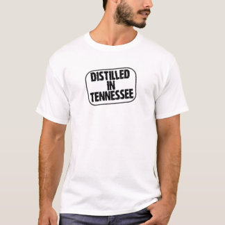 Distilled in Tennessee T-Shirt