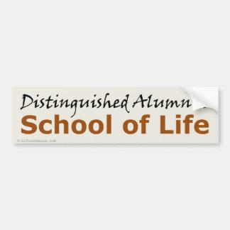 Distinguished alumnus of the School of Life Bumper Sticker
