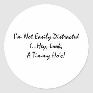 distracted by tims classic round sticker