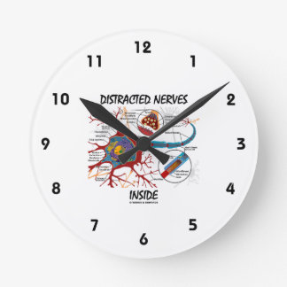 Distracted Nerves Inside (Neuron Synapse Humor) Round Clock