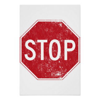 Distressed Stop Sign Perfect Poster