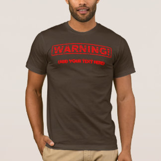 Distressed Warning! (Add your text) 2 T-Shirt
