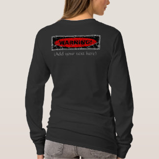 Distressed Warning! (Add your text) 6 back T-Shirt
