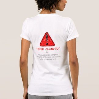 Distressed WARNING I stop abruptly for 3 4 Tee Shirt