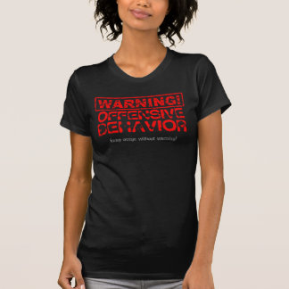 Distressed Warning! Offensive Behavior 1 T-Shirt
