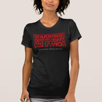 Distressed Warning! Offensive Behavior 1 Shirt
