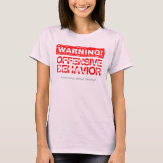 Distressed Warning! Offensive Behavior 2 T-Shirt