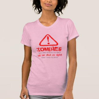 Distressed WARNING Zombies will be shot 6 front Shirts