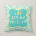 Distressed You are My Sunshine Pillow Throw Pillow