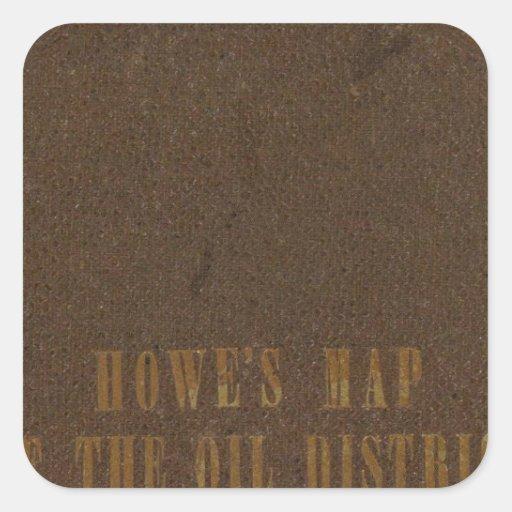 Distrito del aceite de Howe de Pennsylvania Pegatina Cuadrada