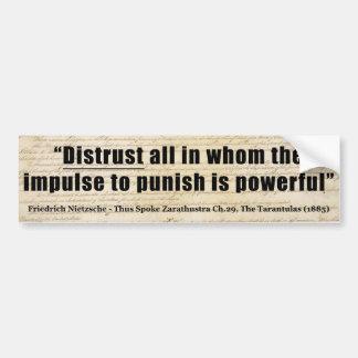 Distrust all whom impulse to punish is powerful bumper sticker
