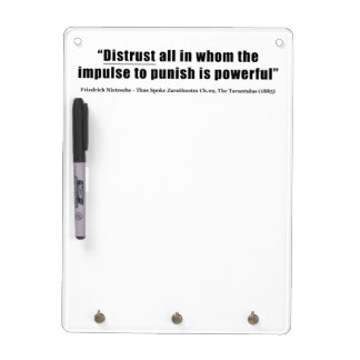 Distrust all whom impulse to punish is powerful Dry-Erase board