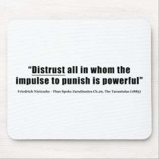 Distrust all whom impulse to punish is powerful mouse pad